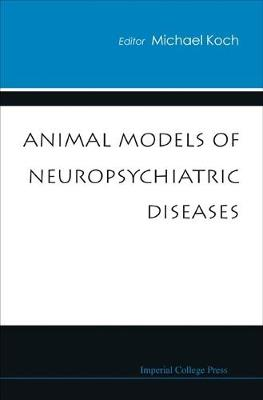 Animal Models Of Neuropsychiatric Diseases