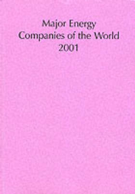 Major Energy Companies of the World 2001: 2001