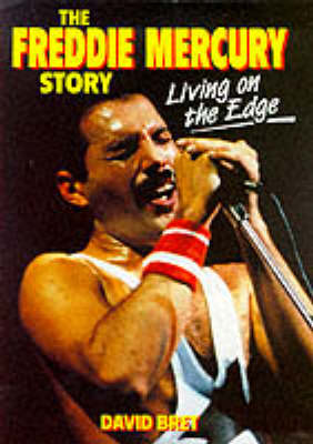 Living on the Edge: The Freddie Mercury Story