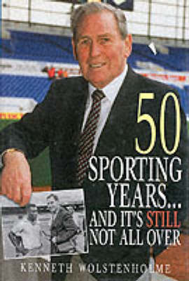50 Sporting Years and it's Still Not All Over