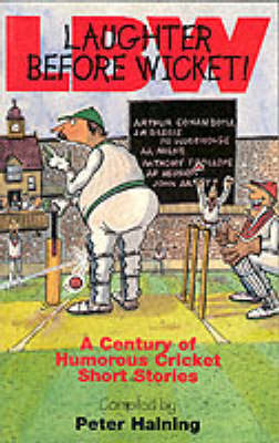 LBW: Laughter Before Wicket - A Century of Humorous Cricket Short Stories