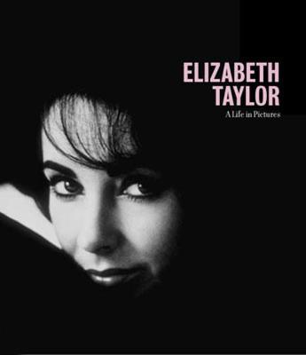 Elizabeth Taylor: The Obsessions, Passions and Courage of a Hollywood Legend