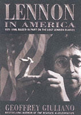 Lennon in America: 1971-1980 - Based in Part on the Lost Lennon Diaries