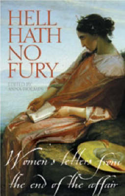 Hell Hath No Fury: Women's Letters from the End of the Affair