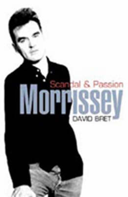 Morrissey: Scandal and Passion