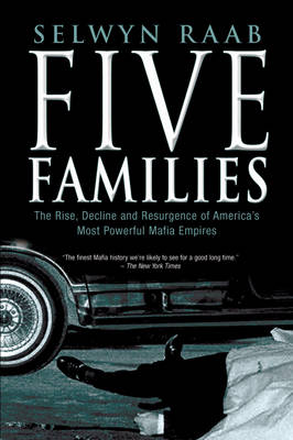Five Families: The Rise, Decline and Resurgence of America's Most Powerful Mafia Empires