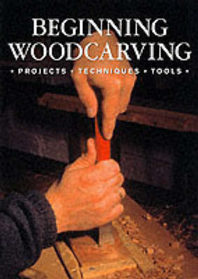 "Beginning Woodcarving: The Best of ""Woodcarving"" Magazine"