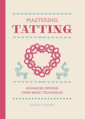 Mastering Tatting: Progress from Simple to Complex Designs