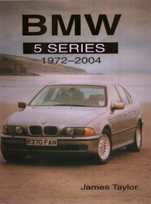 BMW 5 Series: The Complete Story