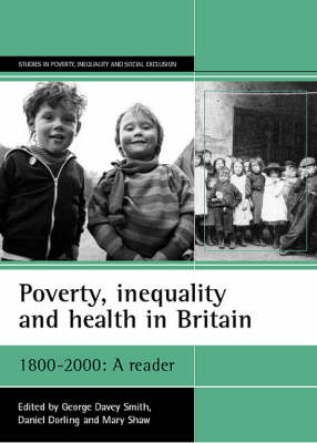 Poverty, inequality and health in Britain: 1800-2000: A reader