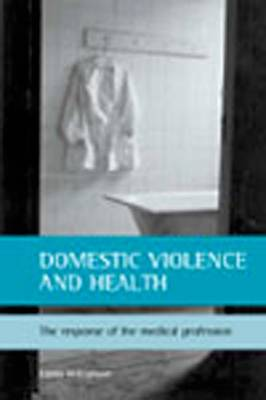 Domestic violence and health: The response of the medical profession
