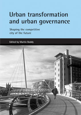 Urban transformation and urban governance: Shaping the competitive city of the future