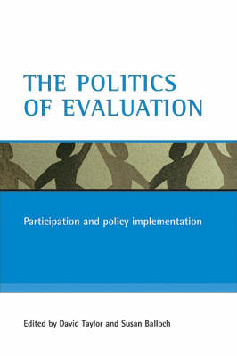 The politics of evaluation: Participation and policy implementation