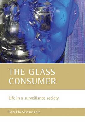 Glass Consumer: Life in a Surveillance Society
