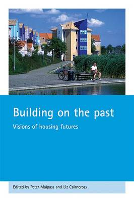 Building on the past: Visions of housing futures