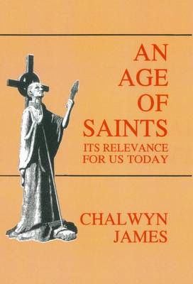 An Age of Saints: Its Relevance for Us Today