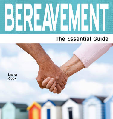 Bereavement: The Essential Guide
