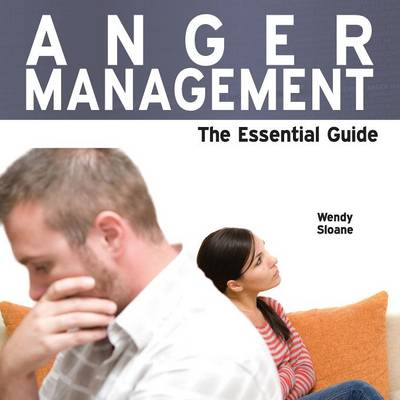 Anger Management: The Essential Guide