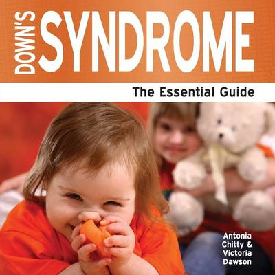 Down's Syndrome: The Essential Guide