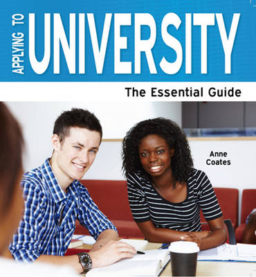 Applying to University: The Essential Guide: 2013