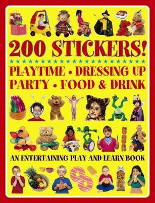 200 Stickers! Playtime. Dressing Up. Party. Food & Drink.