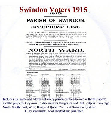 Swindon Voters 1915: Includes the Name and Address of Every Person Entitled to Vote with Their Abode, the Property They Own