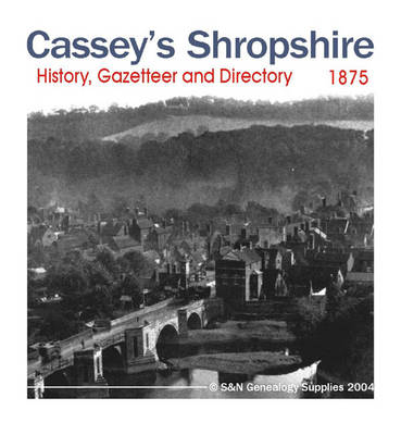 Cassey's Shropshire History, Gazetteer and Directory 1875