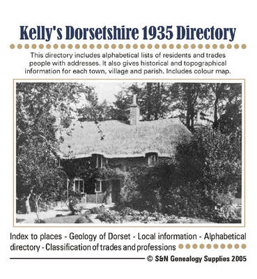 Kelly's Dorsetshire Directory: Index to Places, Geology of Dorset, Local Information, Alphabetical Directory, Classification of Trades and Professions: 1935