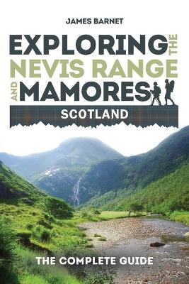 Exploring the Nevis Range and Mamores Scotland: The Complete Guide