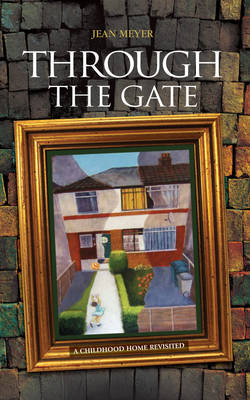 Through The Gate: A childhood home revisited