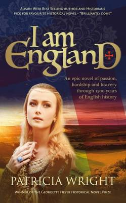 I am England: An Epic Novel of Passion, Hardship and Bravery Through 1500 Years of English History