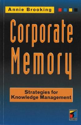 Corporate Memory: Strategies For Knowledge Management