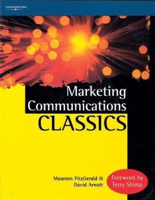 Marketing Communications Classics: An International Collection of Classic and Contemporary Papers