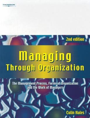 Managing Through Organization: The Management Process, Forms of Organization and the Work of Managers