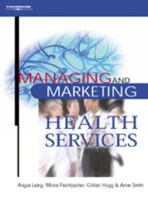 Managing and Marketing Health Services