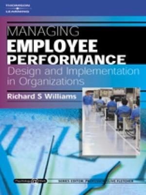 Managing Employee Performance: Design and Implementation in Organizations: Psychology @ Work Series