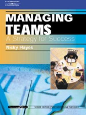 Managing Teams: A Strategy for Success: Psychology @ Work Series