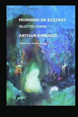 Morning of Ecstasy: Selected Poems