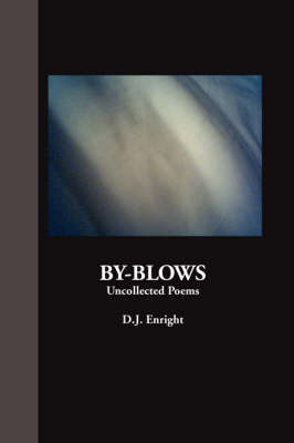 By-blows: Uncollected Poems