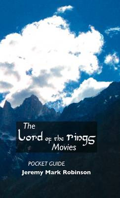 THE Lord of the Rings Movies: Pocket Guide