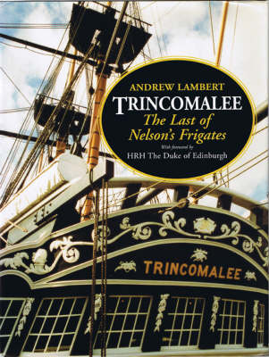 """Trincomalee"": The Last of Nelson's Frigates"