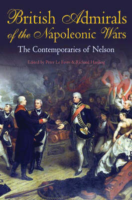 British Admirals of the Napoleonic Wars: Contemporaries of Nelson