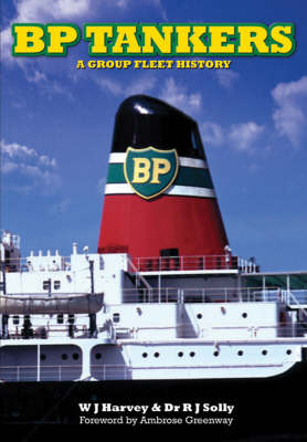 BP Tankers: A Group Fleet History