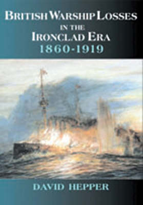 British Warship Losses in the Ironclad Era: 1860-1919
