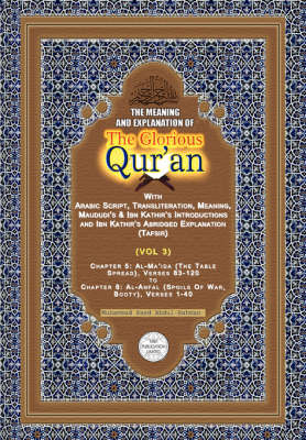 The Meaning and Explanation of the Glorious Qur'an: Vol 3