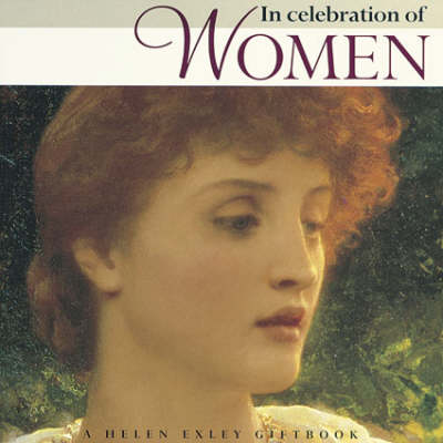 In Praise and Celebration of Women