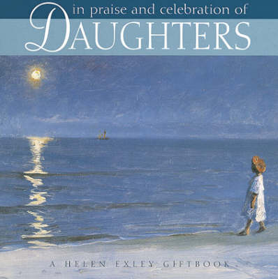 In Praise and Celebration of Daughters