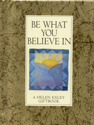 Be What You Believe in
