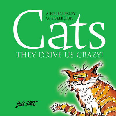 Cats: They Drive Us Crazy!