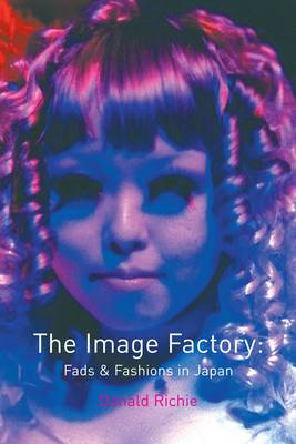 The Image Factory: Fads and Fashions in Japan